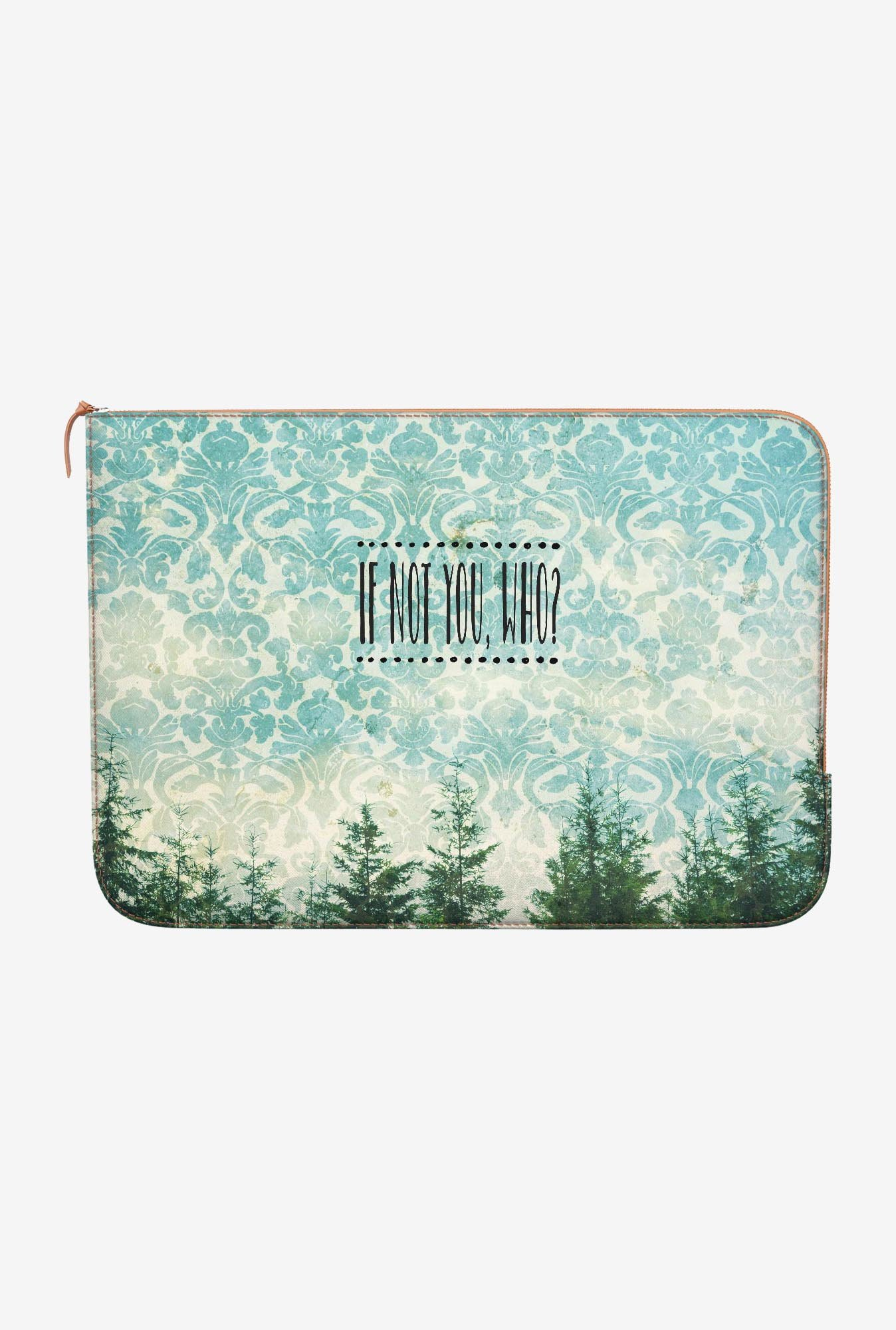 DailyObjects If Not You Who MacBook Pro 15 Zippered Sleeve