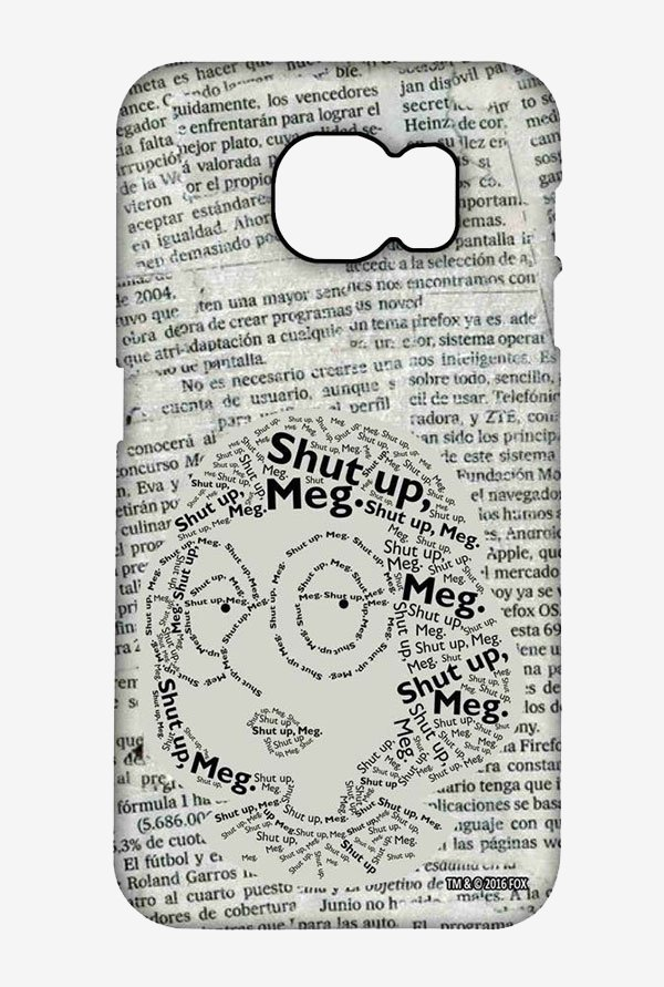 Family Guy Shut Up Meg Case for Samsung S6