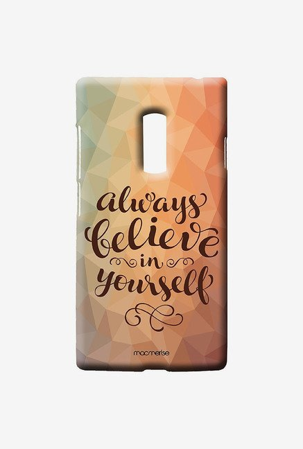 Macmerise Believe In Yourself Sublime Case for Oneplus Two