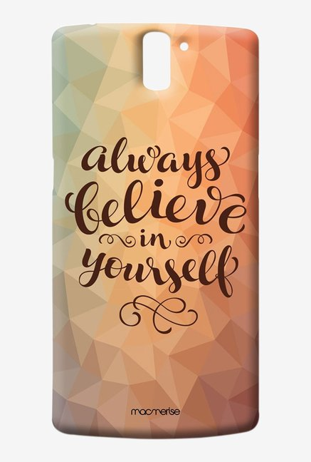 Macmerise Believe In Yourself Sublime Case for Oneplus One