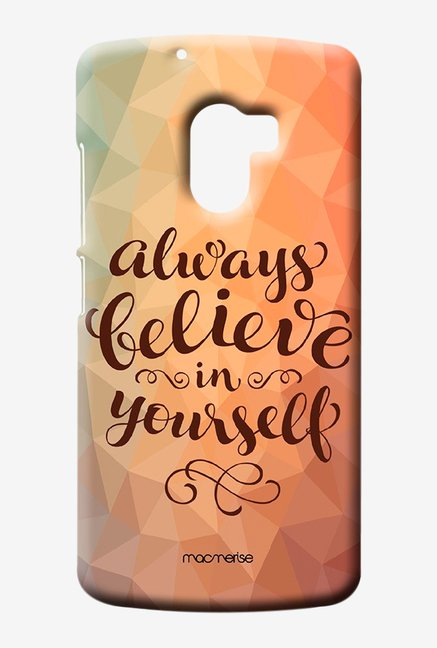 Macmerise Believe In Yourself Sublime Case for K4 Note