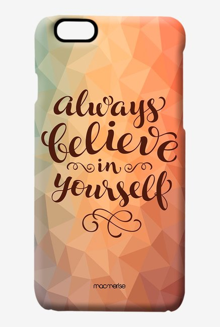 Macmerise Believe In Yourself Pro Case for iPhone 6S