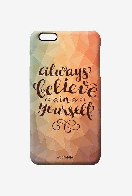 Macmerise Believe In Yourself Pro Case for iPhone 6S Plus