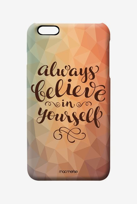 Macmerise Believe In Yourself Pro Case for iPhone 6 Plus