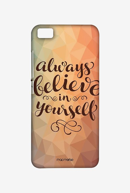 Macmerise Believe in yourself Sublime Case for Xiaomi Mi5