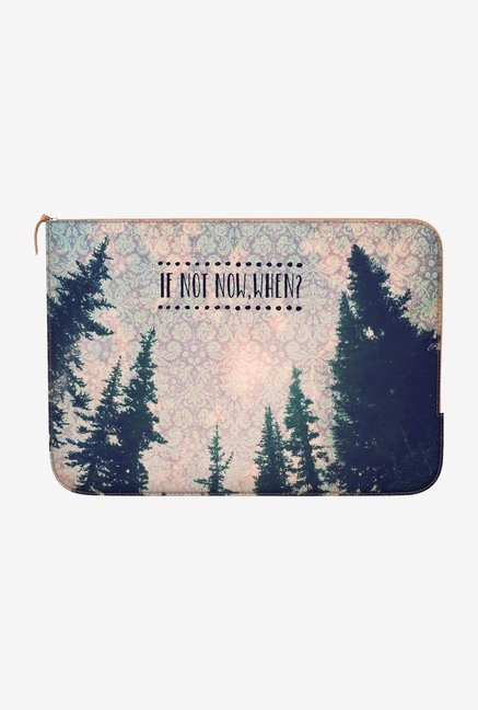 DailyObjects If Not Now MacBook Pro 13 Zippered Sleeve