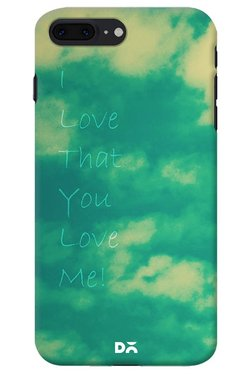DailyObjects I Love That You Love Me Case For IPhone 8 Plus