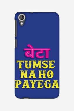 Amzer Tumse Naa Ho Payega Hard Shell Designer Case For HTC Desire 820T/820S/820Q/820G+/820