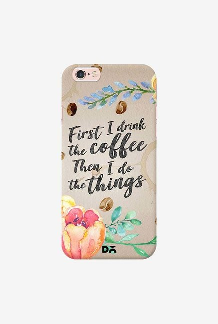 DailyObjects I Drink Coffee Case Cover For iPhone 6S