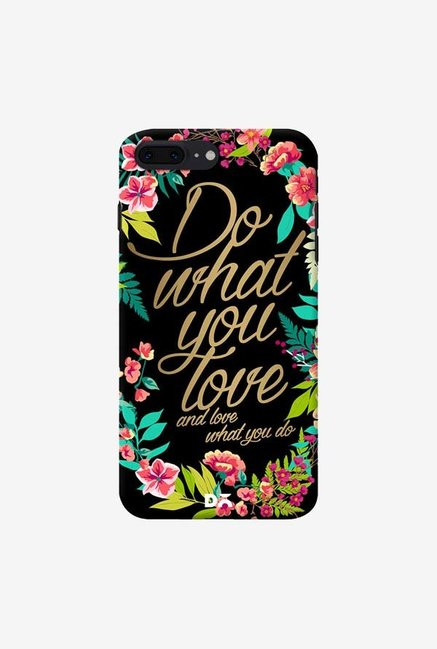 DailyObjects And Love What You Do Case For IPhone 7 Plus
