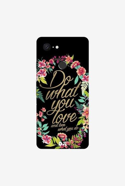 DailyObjects And Love What You Do Case Cover For Google Pixel 3