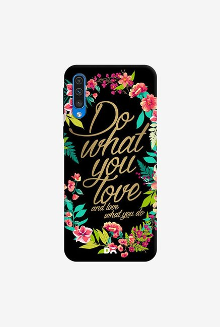 DailyObjects And Love What You Do Case Cover For Samsung Galaxy A50